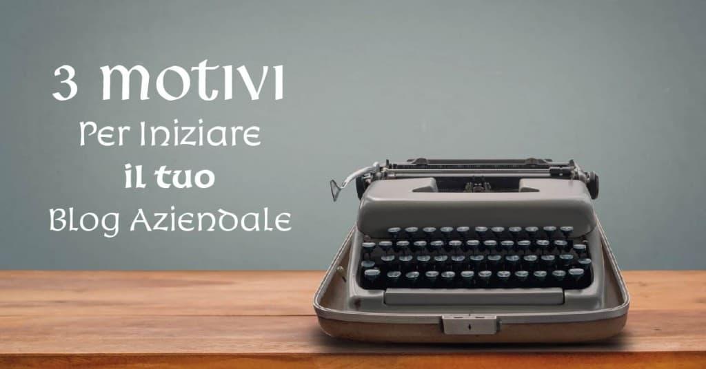 Diego Fabi - Portfolio - 3 Motivi per Iniziare a Scrivere un Blog Aziendale - Web Marketing